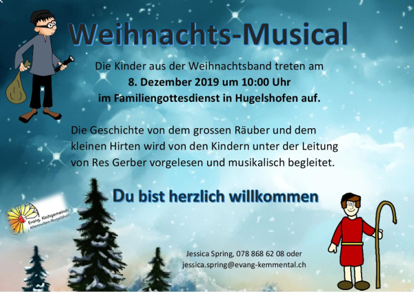 Flyer Weihnachtsmusical1<div class='url' style='display:none;'>/kg/kemmental/</div><div class='dom' style='display:none;'>kirchgemeinde.ch/</div><div class='aid' style='display:none;'>226</div><div class='bid' style='display:none;'>17242</div><div class='usr' style='display:none;'>230</div>